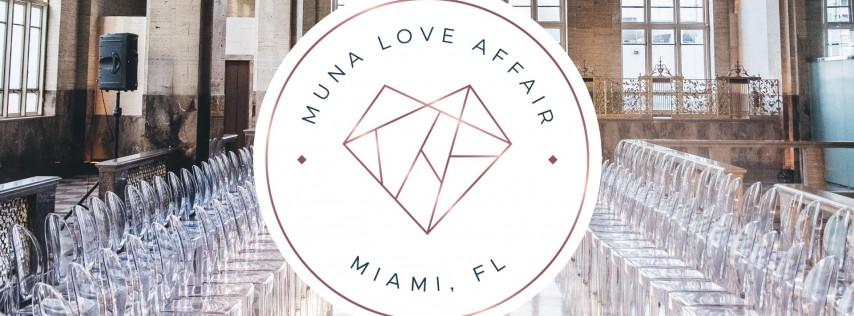 2019 Muna Love Affair - Miami, FL