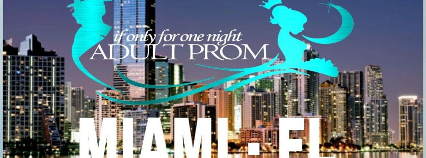 IF Only For One Night 2018 Adult Prom Miami Edition