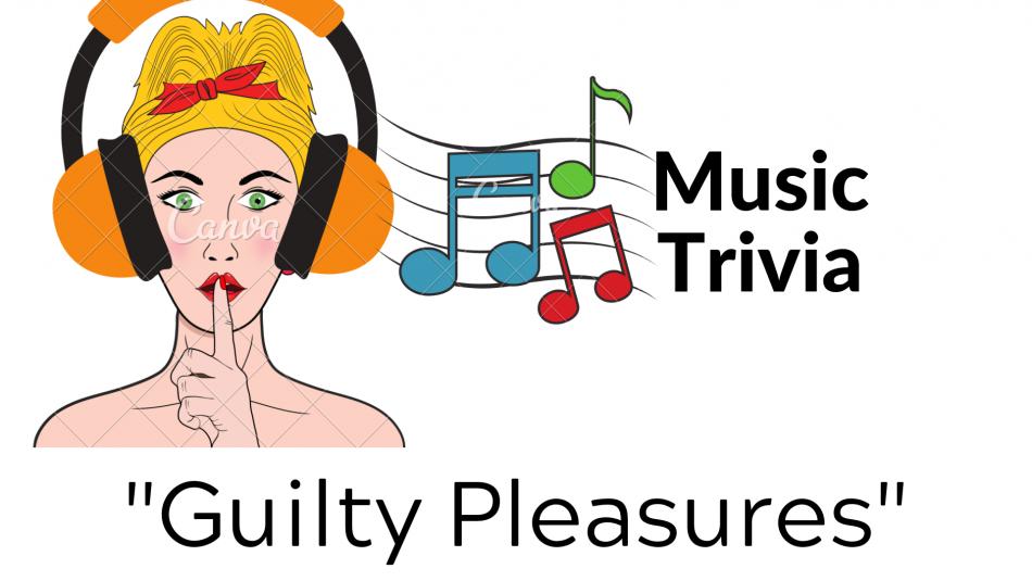 'Guilty Pleasures' Music Trivia
