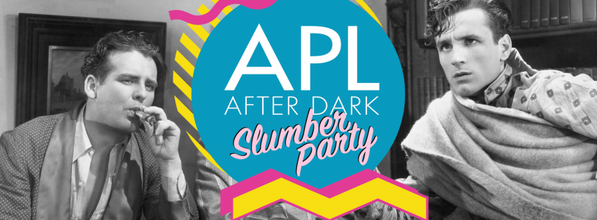 APL After Dark: Slumber Party