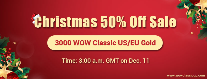 One Day Only!classic wow gold with Half Price will come Dec.11