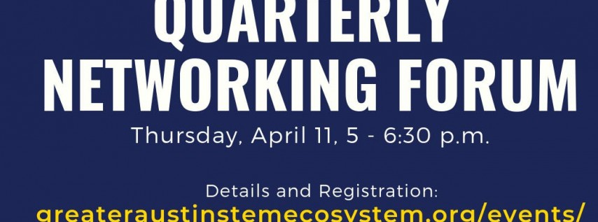 Greater Austin STEM Quarterly Networking Forum - April 11, 2019