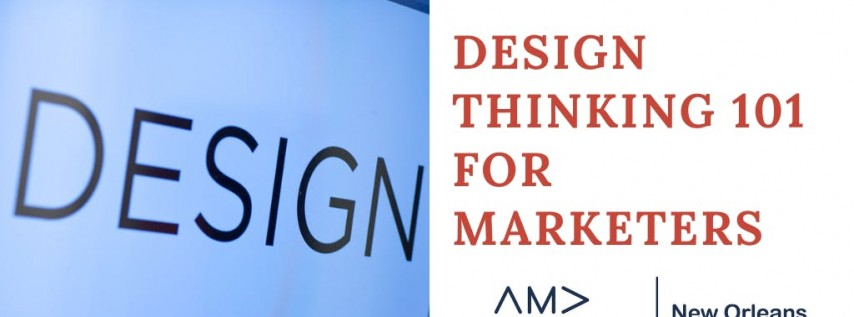 Design Thinking 101 for Marketers - Solving Challenges and Generating New Ideas