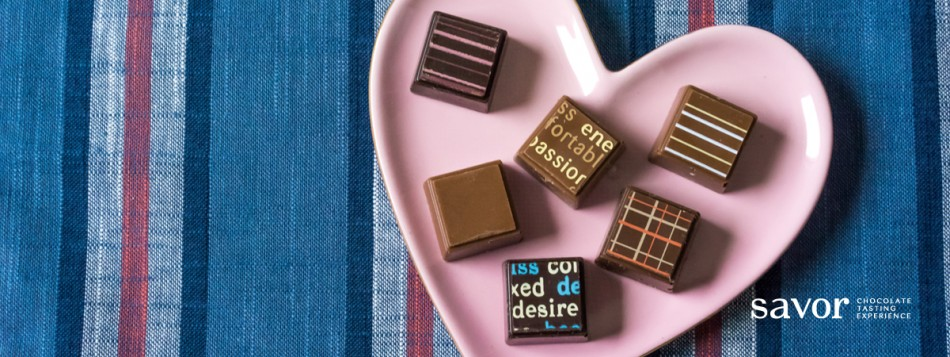 SAVOR Chocolate Tasting Experience: Love Is in The Air