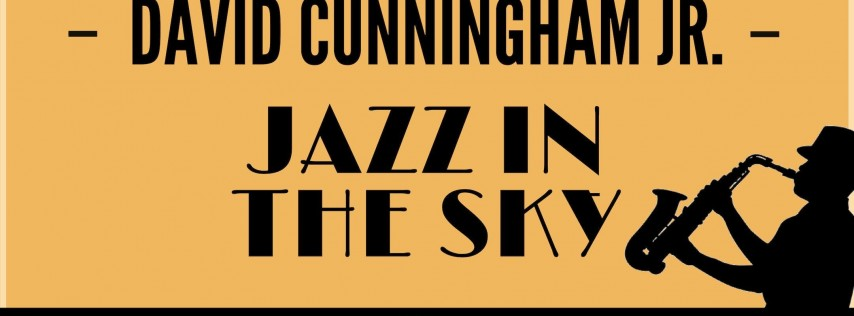 David Cunningham Jr. Jazz in the Sky