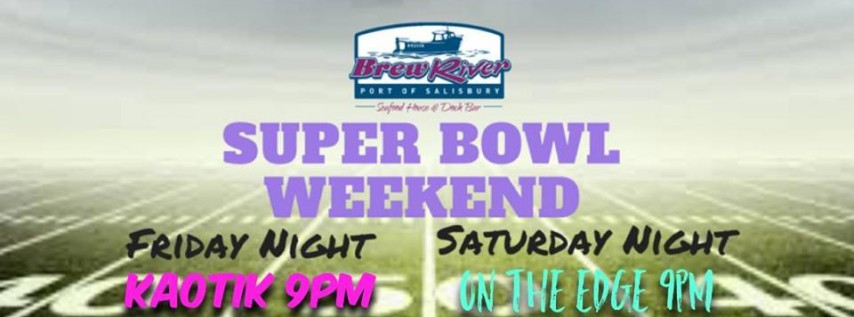 Brew River's Super Bowl Weekend!