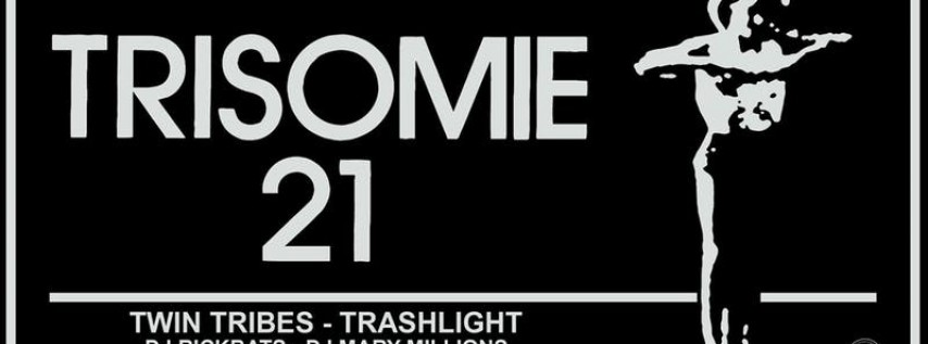 Trisomie 21 with Twin Tribes, Trashlight, DJs Rickbats & Millions
