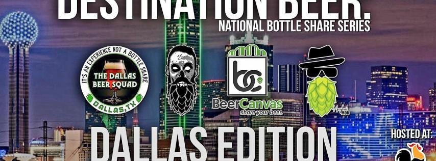 Destination Beer: National Bottle Share Series - Dallas TX Edition