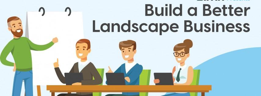 Build a Better Landscape Business- Louisville, KY