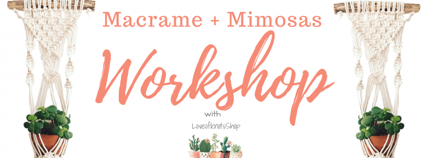 Macrame + Mimosas: Crafting Workshop