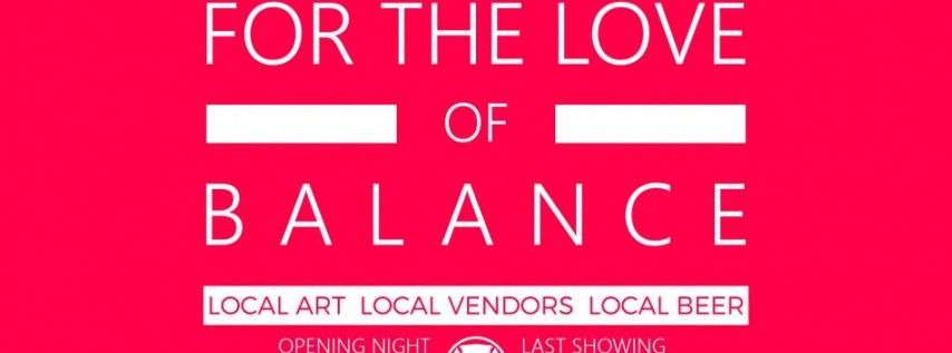 For The Love Of Balance Art Show