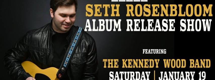 Seth Rosenbloom Album Release w/ The Kennedy Wood Band