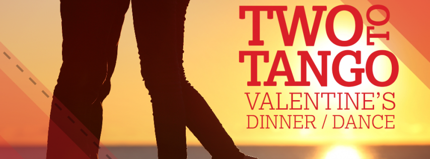 Two to Tango Valentine's Dinner/Dance 2019