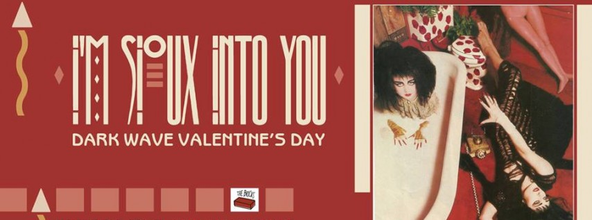 I'm SIOUX Into You ::Dark Wave Valentine's Day:: at The Bricks
