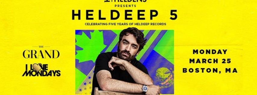 I Love Mondays feat. OLIVER HELDENS | The Grand | 3.25.19