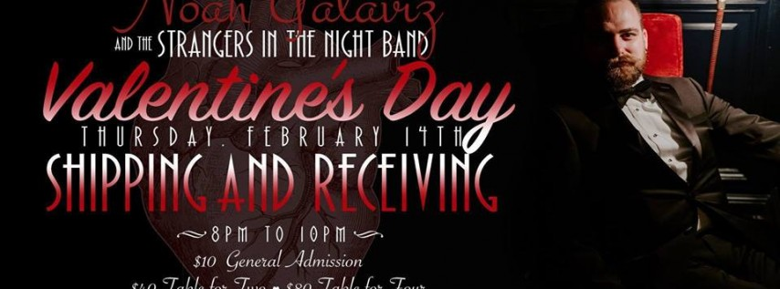 Valentine's Day with Noah Galaviz and the Strangers in the Night Band