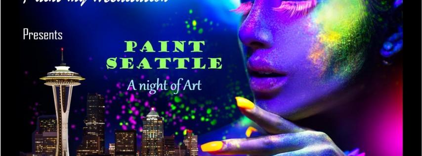 Paint Seattle ~ A Night of Art