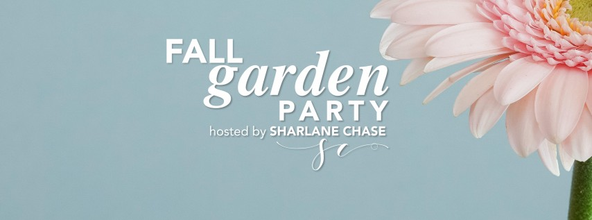 Fall Garden Party with Sharlane Chase