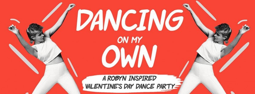 Dancing On My Own - Robyn Inspired Valentine's Day Dance Party