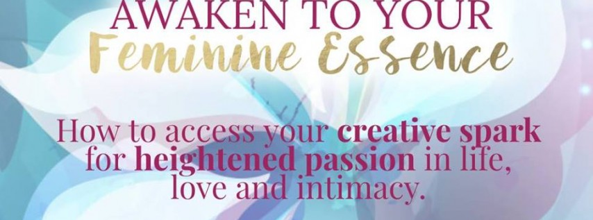 Awaken to Your Feminine Essence Workshop for Women