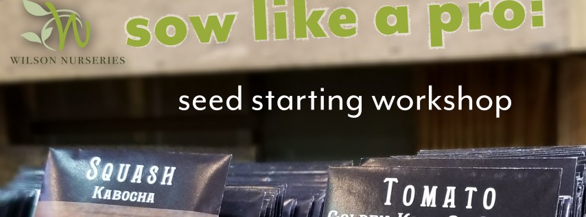 Sow Like a Pro: Seed Starting Workshop