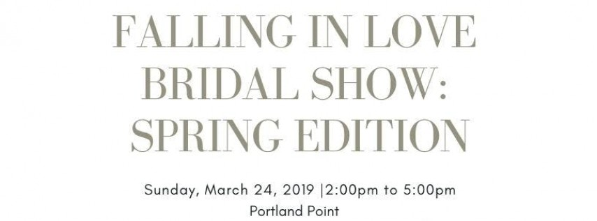 Falling In Love Bridal Show: SPRING EDITION