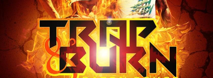 Trap & Burn : Baton Rouge