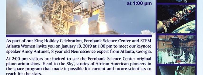 Fernbank Science Center & STEM Atlanta Women Presents: Head To The Sky MLK Celebration