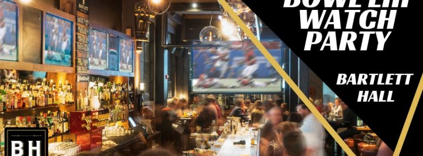 Super Bowl LIII Watch Party at Bartlett Hall SF