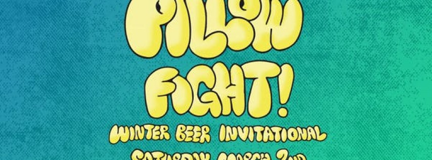 Pillow Fight: Winter Beer Invitational