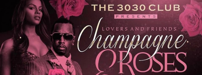30/30 Club presents Champagne & Roses (Valentines Edition)