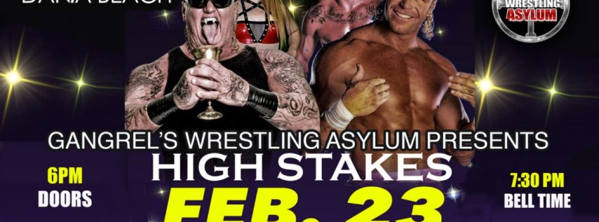 High Stakes hosted by Gangrel's Wrestling Asylum