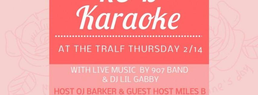 R&B Karaoke - Valentine's Day at The Tralf