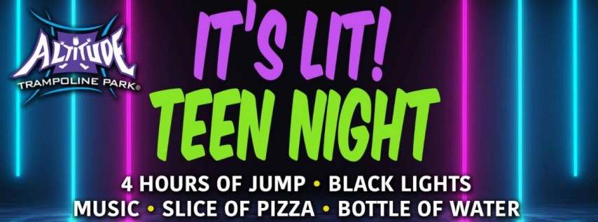 It's LIT Teen Night at Altitude Trampoline Park Sanford