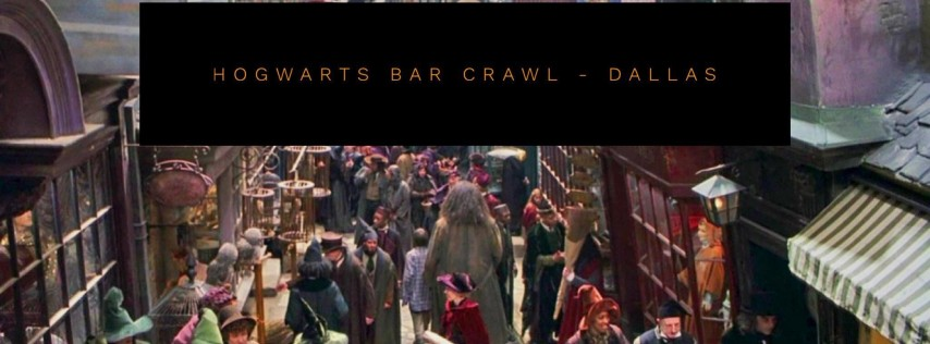 Hogwarts Bar Crawl - Dallas