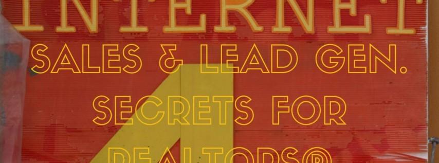 Internet Sales & Lead Gen. Secrets for REALTORS®