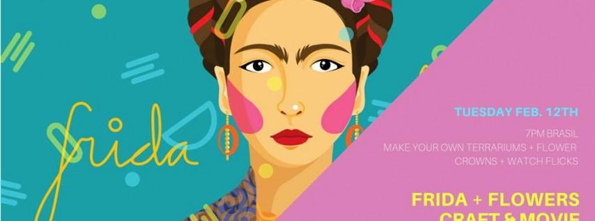 Frida + Flowers: Galentine's Craft & Movie Party
