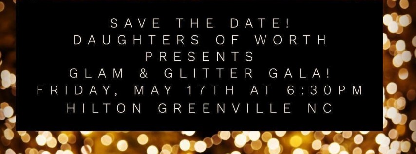 Daughters of Worth: GLAM & Glitter Gala!
