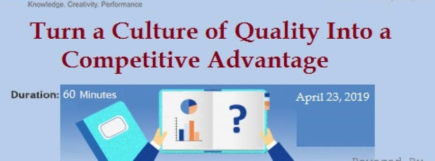 Turn a Culture of Quality Into a Competitive Advantage