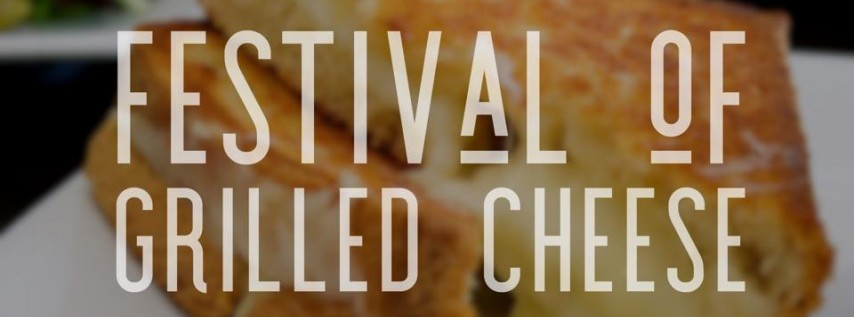 Festival of Grilled Cheese