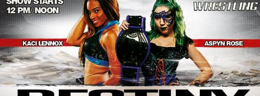 IGNITE Wrestling Presents Destiny