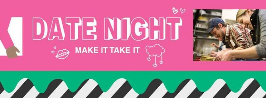 Make It Take It: Date Night