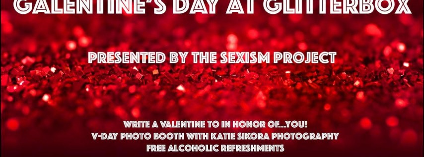 Galentines Day at Glitter Box: Presented by the Sexism Project