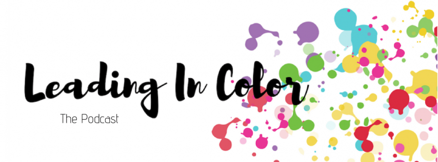 Leading in Color Podcast Launch