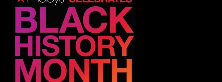 Macy's Celebrate Black History Month!