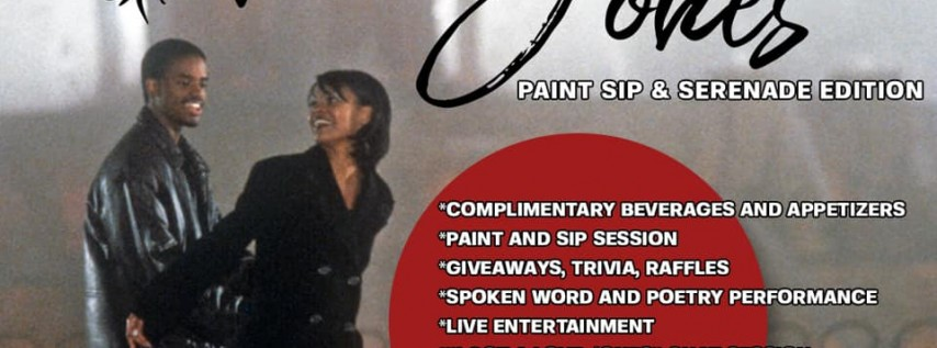 I Got A Love Jones - Paint, Sip, and Serenade Edition