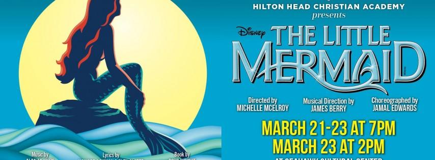 Disney's The Little Mermaid - Presented by Hilton Head Christian Academy