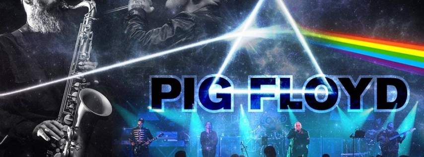 The Ultimate PINK FLOYD Tribute Presented by Pig Floyd