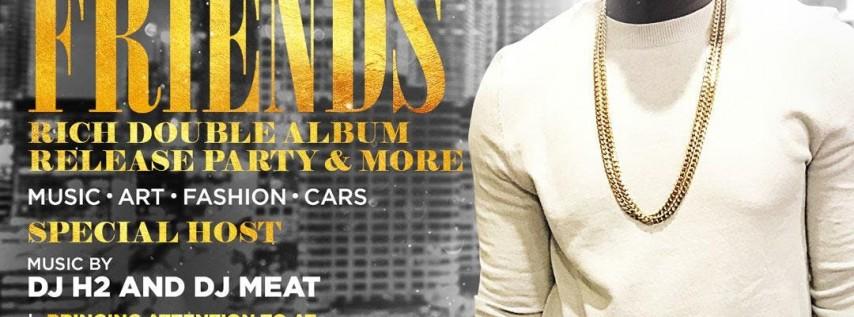 Rich & Friends: Rich Double Album Release Party
