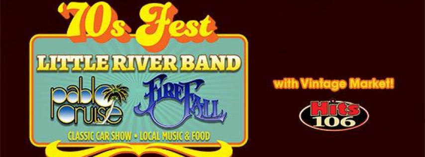 70's Fest with Little River Band, Pablo Cruise, Firefall & more!